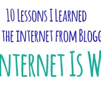 10 Lessons I Learned About the Internet from Since I Started Blogging