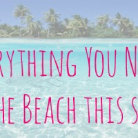 All the Things You Need to Hit the Beach + Where to Go to Catch Some Waves this Summer!