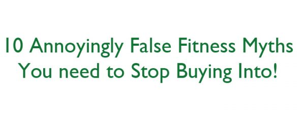 Fitspo Wellness Wednesday: 10 Annoyingly False Fitness Myths You Need to Stop Buying Into!