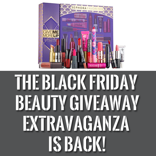 The Black Friday Beauty Giveaway Extravaganza Is Back!