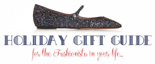The Ultimate Gift Guide for the Fashionista In Your Life