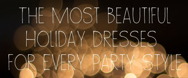 Gorgeous Holiday Party Dresses to Rock at All Your Holiday Events!