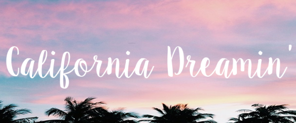 Random Friday Favorites #35 | California Dreamin