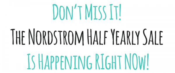 Don't Miss the Nordstrom Half Yearly Sale!