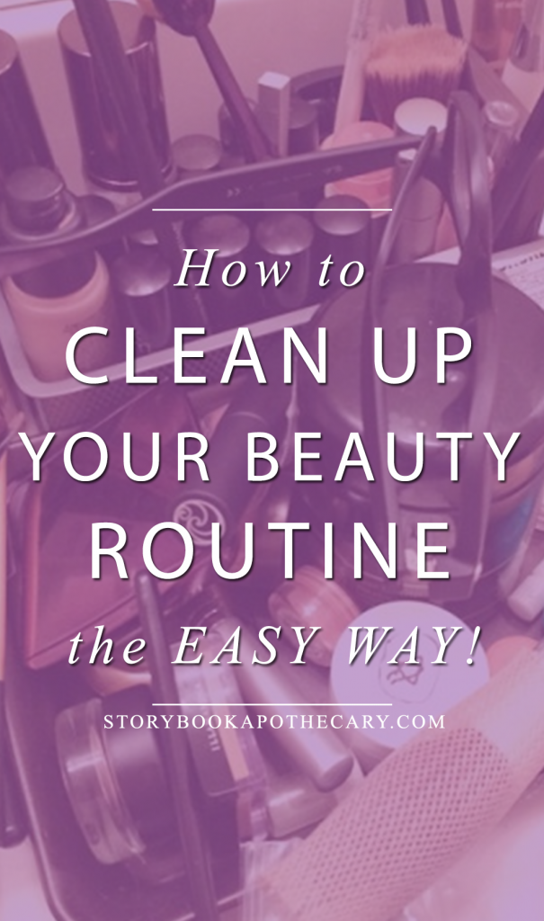 How to Clean Up Your Beauty Routine - the Easy Way!