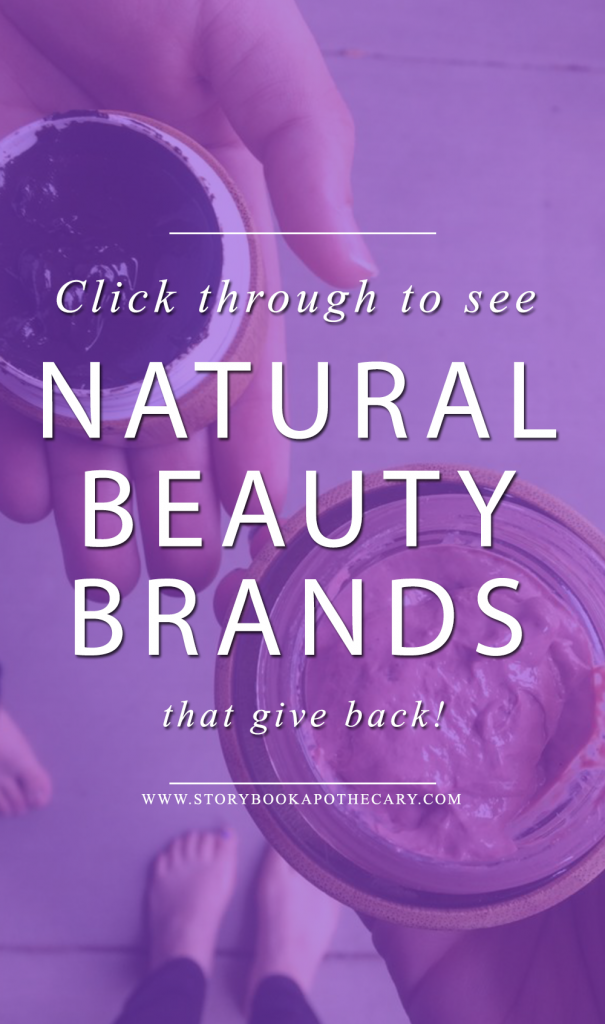 Click through to see Natural Beauty Brands that Give Back!