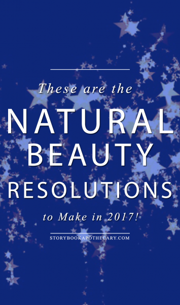 5 Natural Beauty Resolutions to Make in 2017!