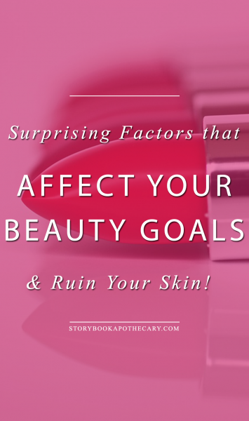 7 Surprising Factors that Affect Your Beauty Goals