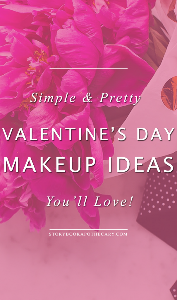 Easy and Pretty Valentines Day Makeup Ideas You'll Love!